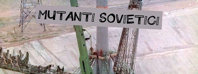 MUTANTI SOVIETICI. Fantasia divertente