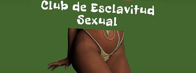 Club de Esclavitud Sexual. Todas las fantasías eróticas
