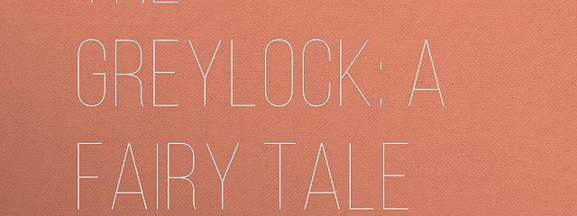 The Greylock: A Fairy Tale