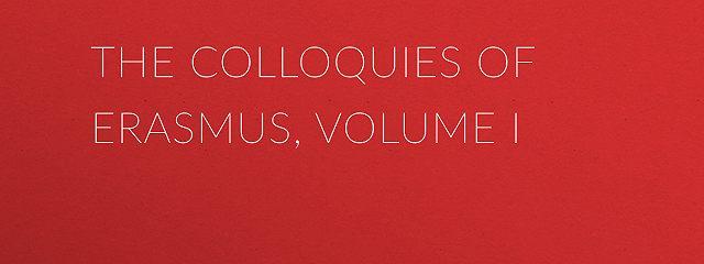 The Colloquies of Erasmus, Volume I