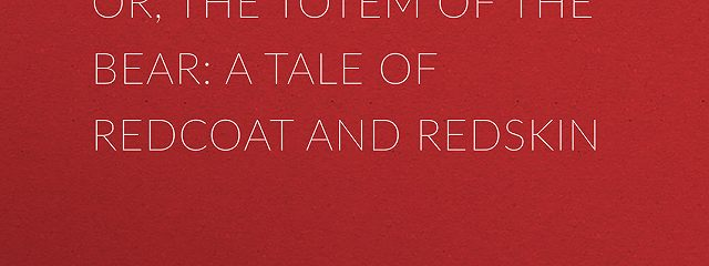 At War with Pontiac; Or, The Totem of the Bear: A Tale of Redcoat and Redskin
