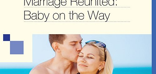 Marriage Reunited: Baby on the Way