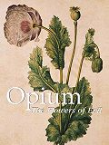 Donald  Wigal -Opium. The Flowers of Evil