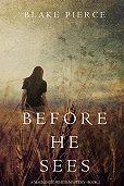 Blake Pierce -Before he Sees
