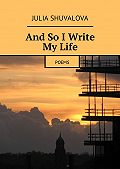 Julia Shuvalova -And So I Write My Life. Poems