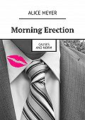Alice Meyer -Morning Erection. Causes and Norm