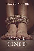 Blake Pierce -Once Pined