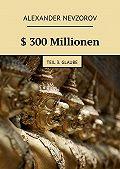 Alexander Nevzorov -$ 300Millionen. Teil 3. Glaube