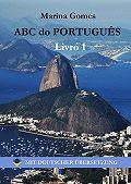 Marina Gomes -ABC do Português. Livro 1: Mit Deutscher Übersetzung