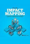 Гойко Аджич -Impact mapping: Как повысить эффективность программных продуктов и проектов по их разработке