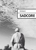 Ян Ващук -Sadcore