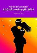 Alexander Nevzorov -Liebeshoroskop für2018. Russisches horoskop