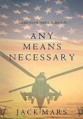 Jack Mars -Any Means Necessary