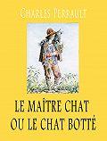 Perrault Charles -Le Maître chat ou le Chat botté