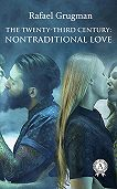 Rafael Grugman -The Twenty-Third Century: Nontraditional Love