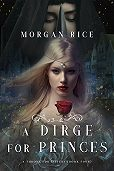 Морган Райс -A Dirge for Princes