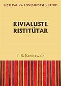 Friedrich Reinhold Kreutzwald - Kivialuste ristitütar