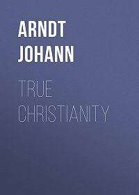 Johann Arndt -True Christianity