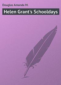 Amanda Douglas -Helen Grant's Schooldays