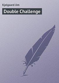 Jim Kjelgaard -Double Challenge