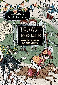 Martin Widmark -LasseMaia detektiivibüroo. Traavimõistatus