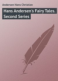 Ганс Андерсен -Hans Andersen's Fairy Tales. Second Series