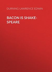 Edwin Durning-Lawrence -Bacon is Shake-Speare