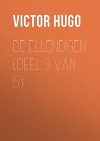 Victor Hugo -De Ellendigen (Deel 3 van 5)