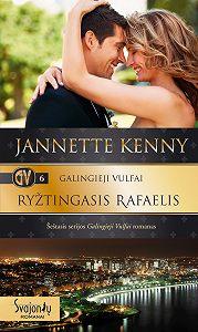 Jannette Kenny -Galingieji Vulfai. Ryžtingasis Rafaelis