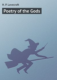 H. Lovecraft -Poetry of the Gods