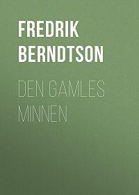Fredrik Berndtson -Den Gamles Minnen