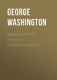 George Washington -Washington's Masonic Correspondence