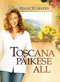 Frances Mayes -Toscana päikese all