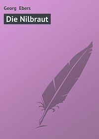 Georg Ebers -Die Nilbraut