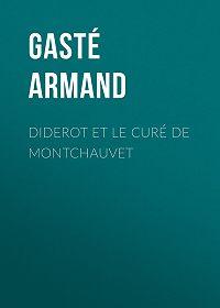 Armand Gasté -Diderot et le Curé de Montchauvet