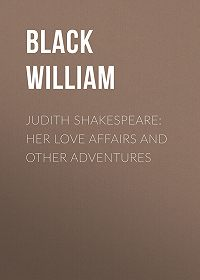 William Black -Judith Shakespeare: Her love affairs and other adventures