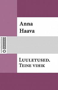 Anna Haava -Luuletused. Teine vihik