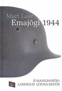 Mart Laar -Emajõgi 1944