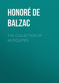 Honoré de -The Collection of Antiquities