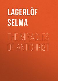 Selma Lagerlöf -The Miracles of Antichrist