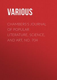 Various -Chambers's Journal of Popular Literature, Science, and Art, No. 704