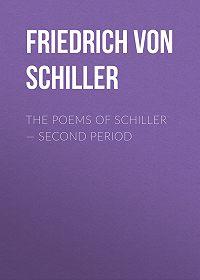 Friedrich Schiller -The Poems of Schiller – Second period