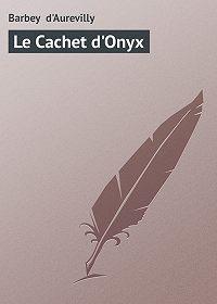 Barbey d'Aurevilly -Le Cachet d'Onyx