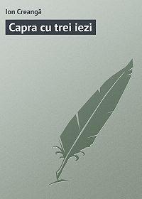 Ion Creangă - Capra cu trei iezi
