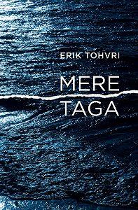 Erik Tohvri -Mere taga