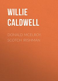 Willie Caldwell -Donald McElroy, Scotch Irishman