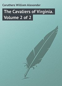 William Caruthers -The Cavaliers of Virginia. Volume 2 of 2
