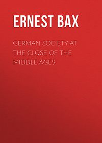 Ernest Bax -German Society at the Close of the Middle Ages