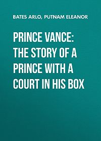 Eleanor Putnam -Prince Vance: The Story of a Prince with a Court in His Box