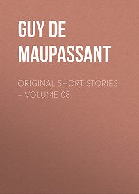 Guy Maupassant -Original Short Stories – Volume 08